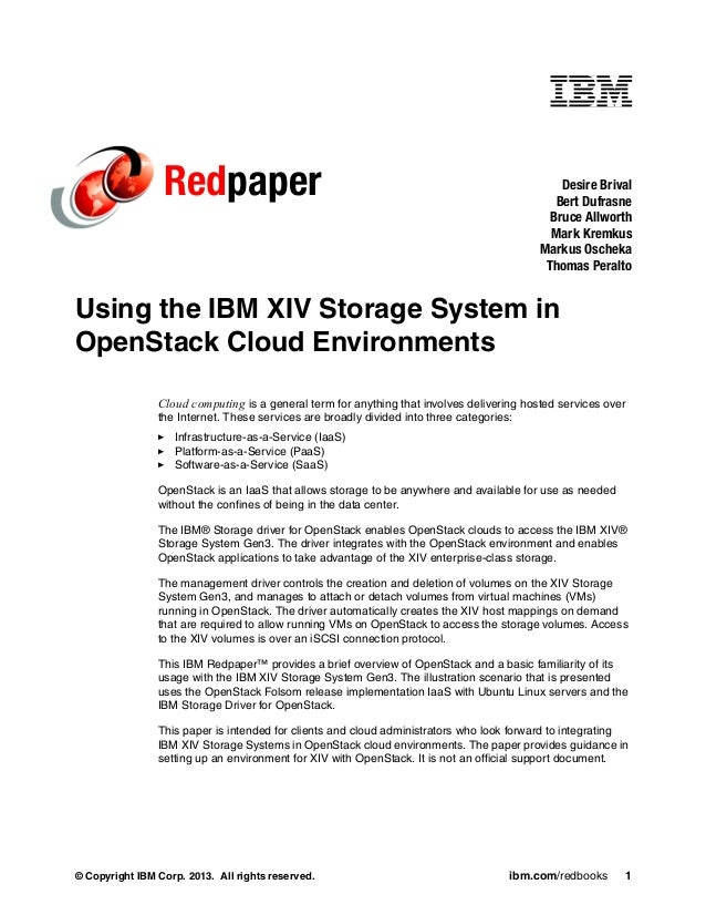 © Copyright IBM Corp. 2013. All rights reserved. ibm.com/redbooks 1 Redpaper Using the IBM XIV Storage System in OpenStack...