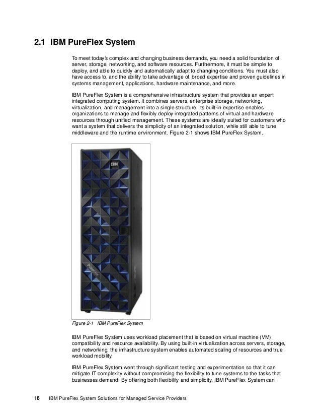 Chapter 2. IBM PureFlex System and IBM Flex System 17 provide extraordinary levels of IT control, efficiency, and operatin...