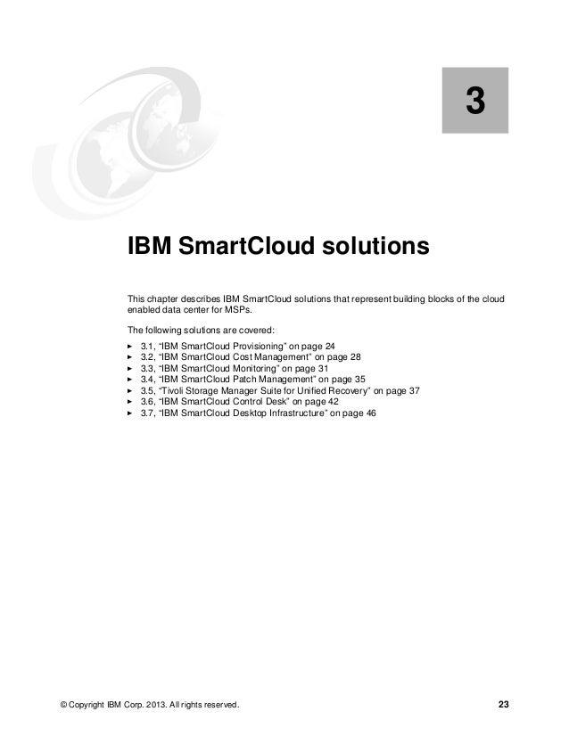 24 IBM PureFlex System Solutions for Managed Service Providers 3.1 IBM SmartCloud Provisioning IBM SmartCloud Provisioning...
