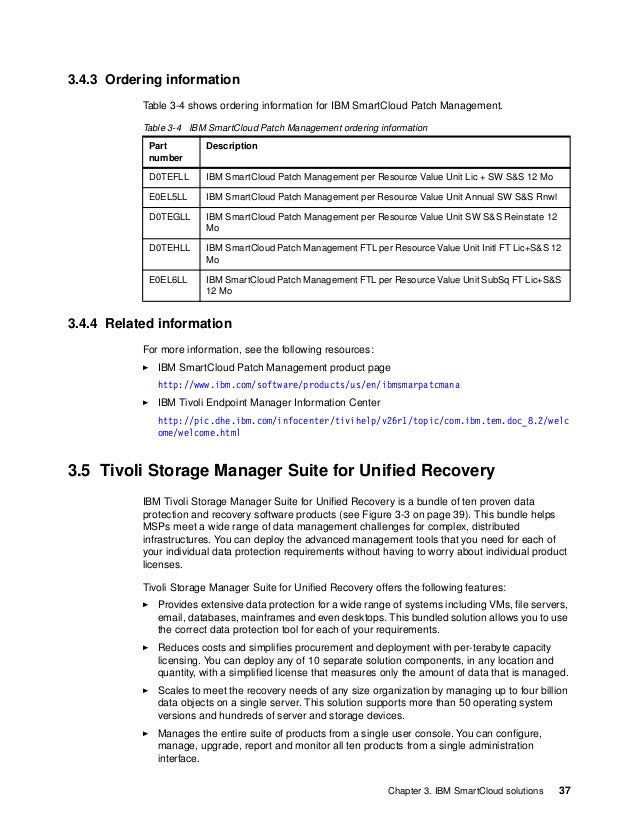 38 IBM PureFlex System Solutions for Managed Service Providers 3.5.1 Solution value IBM Tivoli Storage Manager Suite for U...