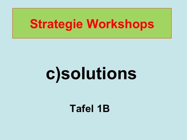 Strategie Workshops<br />c)solutions<br />Tafel 1B<br />