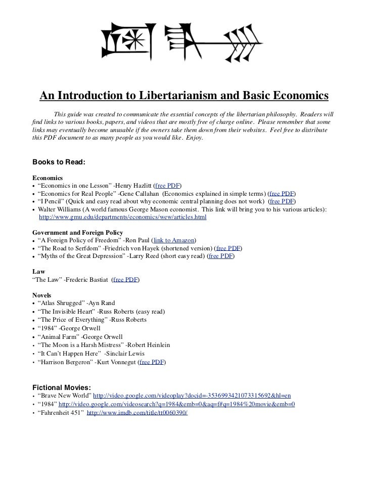 An Introduction to Libertarianism and Basic Economics       This guide was created to communicate the essential concepts o...