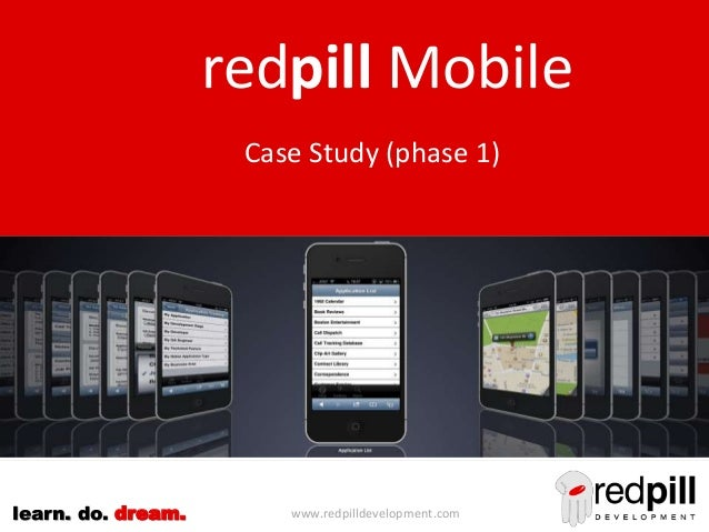 www.redpilldevelopment.comlearn. do. dream.Case Study (phase 1)redpill Mobile