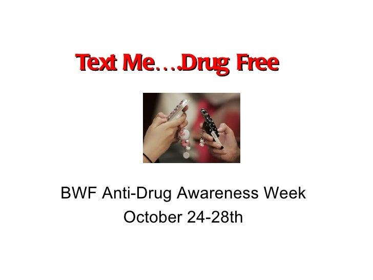 Text Me….Drug Free BWF Anti-Drug Awareness Week October 24-28th