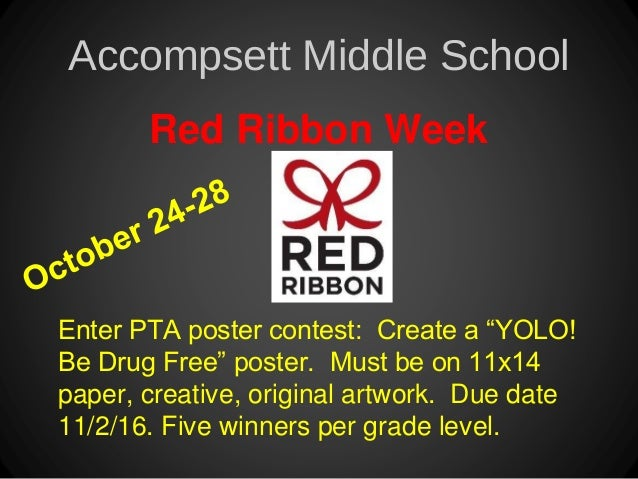 """Accompsett Middle School Red Ribbon Week Enter PTA poster contest: Create a """"YOLO! Be Drug Free"""" poster. Must be on 11x14 ..."""