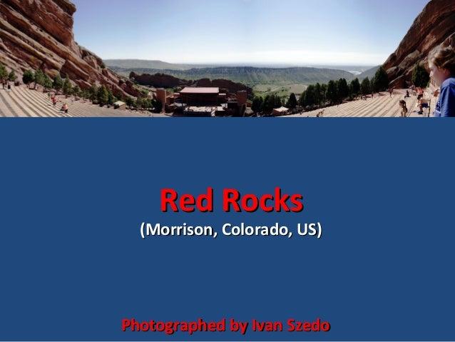 Red Rocks  (Morrison, Colorado, US)  Photographed by Ivan Szedo