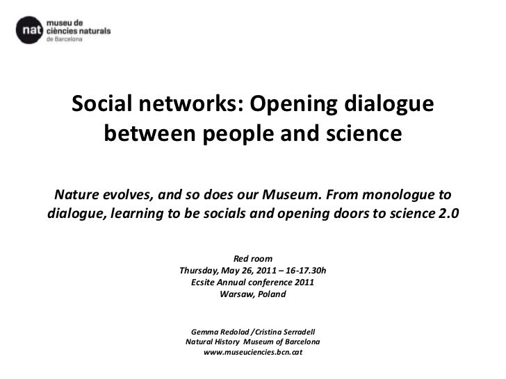 Social networks: Openingdialoguebetweenpeople and scienceNature evolves, and so does our Museum. From monologue to dialogu...
