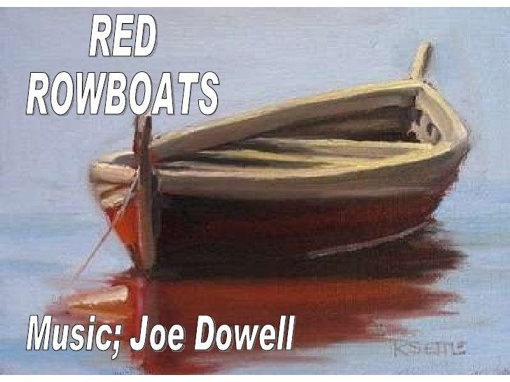 RED ROWBOATS Music; Joe Dowell