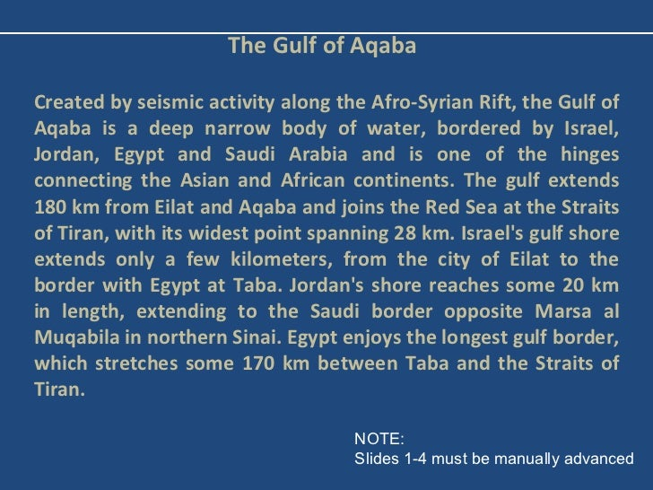 The Gulf of Aqaba Created by seismic activity along the Afro-Syrian Rift, the Gulf of Aqaba is a deep narrow body of water...