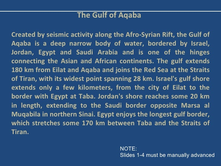 The Gulf of AqabaCreated by seismic activity along the Afro-Syrian Rift, the Gulf ofAqaba is a deep narrow body of water, ...