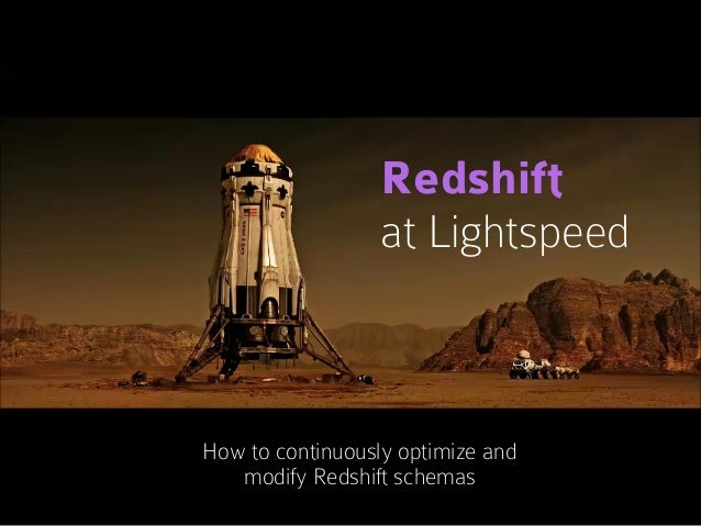 Redshift at Lightspeed: How to continuously optimize and