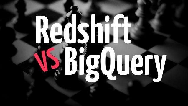 Redshift VS BigQuery