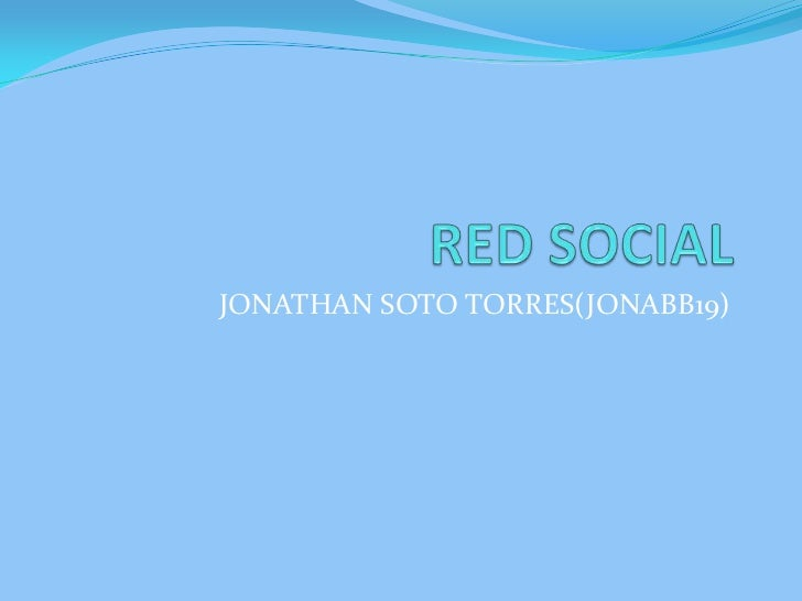 RED SOCIAL<br />JONATHAN SOTO TORRES(JONABB19)<br />