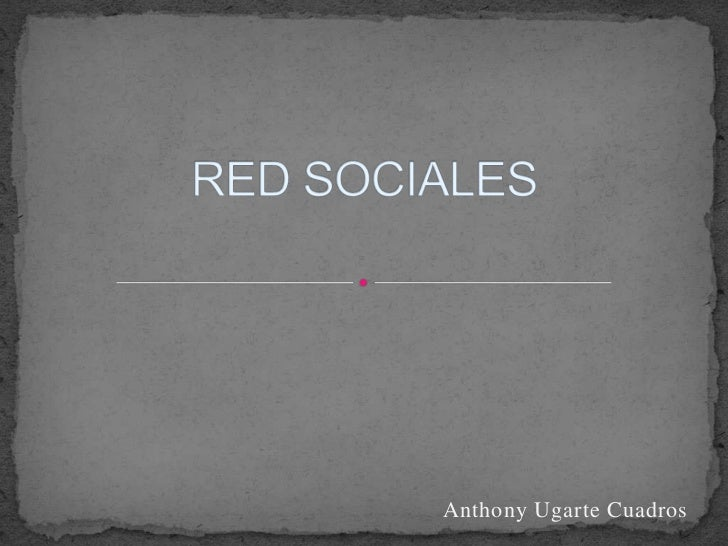 RED SOCIALES<br />Anthony Ugarte Cuadros<br />