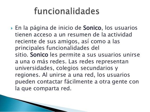    Sonico resalta la importancia de permitirles    a sus usuarios tener control total sobre la    configuración de privac...