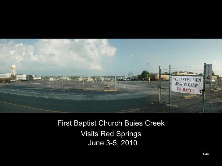 <ul><li>First Baptist Church Buies Creek </li></ul><ul><li>Visits Red Springs June 3-5, 2010   </li></ul>