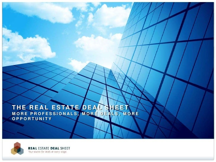 The Real Estate Deal SheetMore Professionals, More Deals, More Opportunity<br />