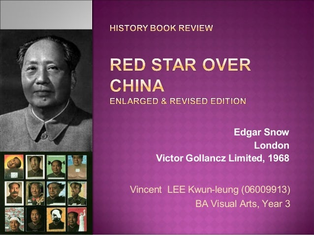 Edgar Snow London Victor Gollancz Limited, 1968 Vincent LEE Kwun-leung (06009913) BA Visual Arts, Year 3