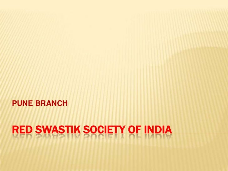 RED SWASTIK SOCIETY OF INDIA<br />PUNE BRANCH<br />