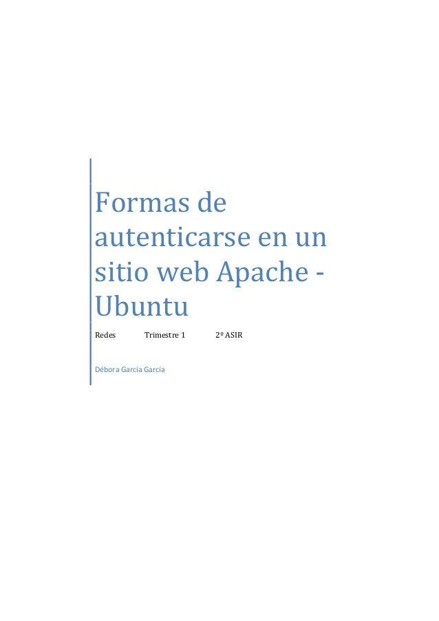 Formas de autenticarse en un sitio web Apache - Ubuntu Redes Trimestre 1 2º ASIR Débora García García
