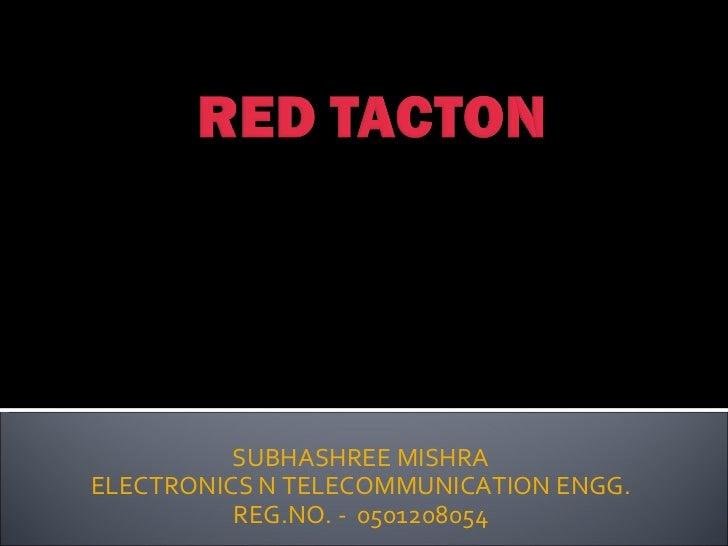 SUBHASHREE MISHRA ELECTRONICS N TELECOMMUNICATION ENGG. REG.NO. -  0501208054