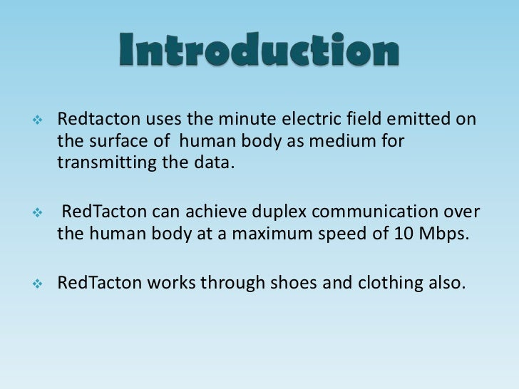advanced communication through flesh redtacton Download latest ece seminar topic 2012 on advanced communication through flesh redtacton the main objective of this paper is to give an idea of how our body can act as transmission.