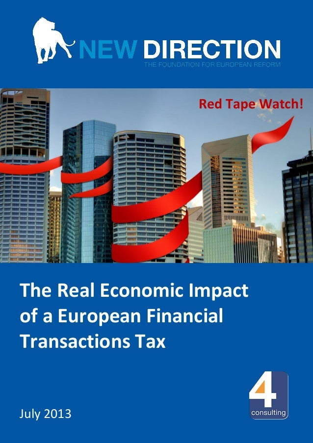NEW DIRECTION │Page 1 of 12 (Cover page) The Real Economic Impact of a European Financial Transactions Tax July 2013 Red T...