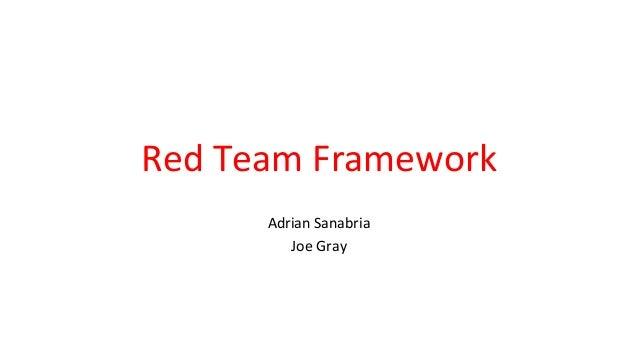 Red Team Framework Adrian Sanabria Joe Gray
