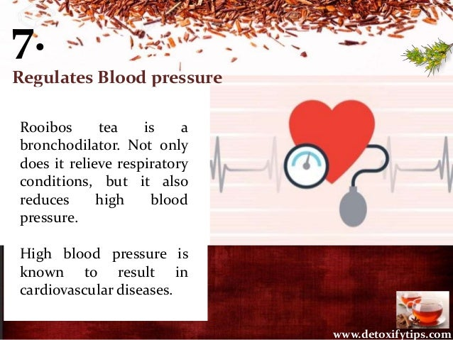7. Regulates Blood pressure Rooibos tea is a bronchodilator. Not only does it relieve respiratory conditions, but it also ...