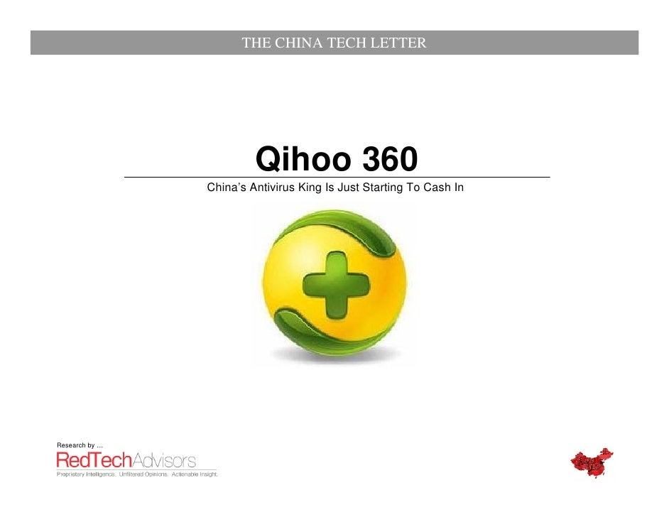 THE CHINA TECH LETTER                         Qihoo 360                China's Antivirus King Is Just Starting To Cash InR...