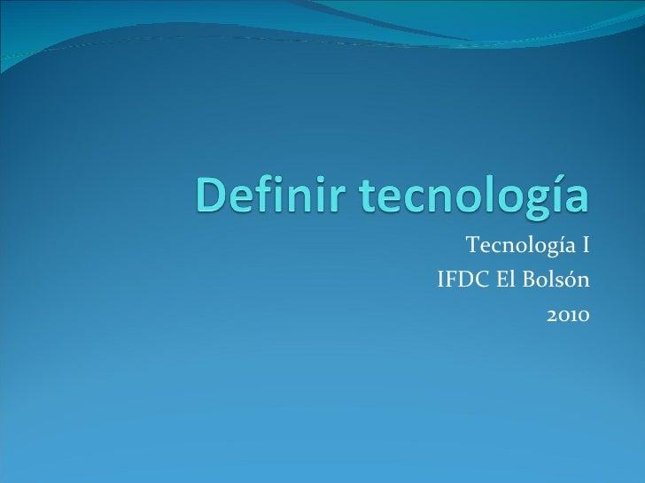 Tecnología I IFDC El Bolsón 2010