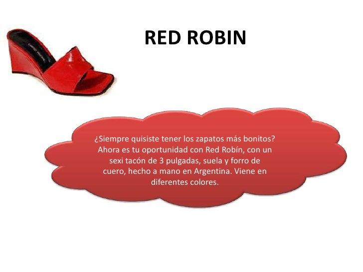 RED ROBIN<br /> ¿Siempre quisiste tener los zapatos más bonitos? Ahora es tu oportunidad con Red Robín, con un sexi tacón...