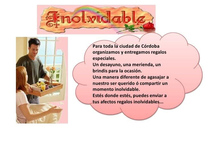 Para toda laciudad de Córdoba organizamos y entregamos regalos especiales.<br />Un desayuno, una merienda, un brindis par...