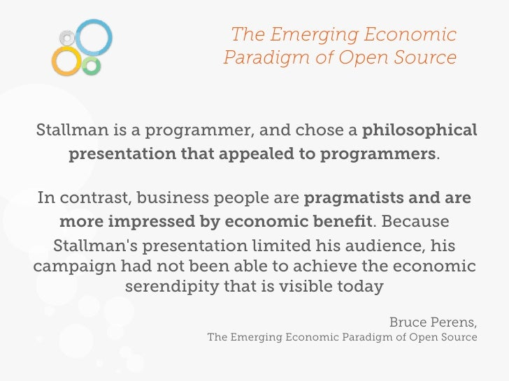 The Emerging Economic                      Paradigm of Open SourceStallman is a programmer, and chose a philosophical    p...