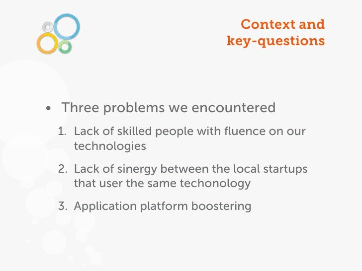 Context and                               key-questions• Three problems we encountered 1. Lack of skilled people with fluen...
