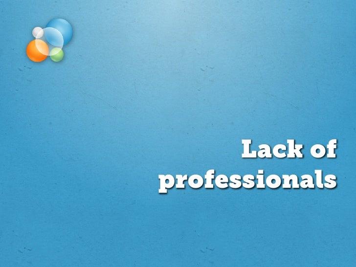 Lack ofprofessionals