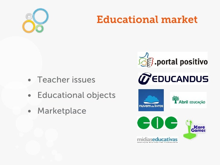 Educational market• Teacher issues• Educational objects• Marketplace