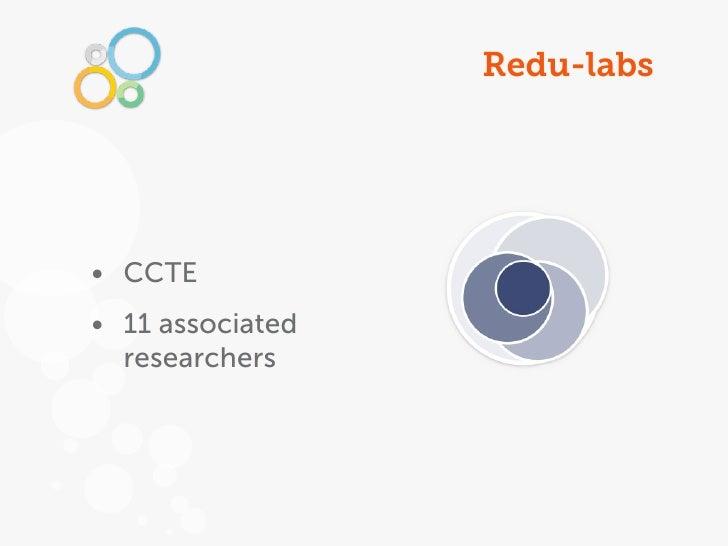 Redu-labs• CCTE• 11 associated  researchers