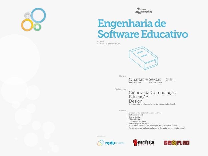 Engenharia deSoftware Educativo(IF800)contato: asg@cin.ufpe.br                        Horário                             ...