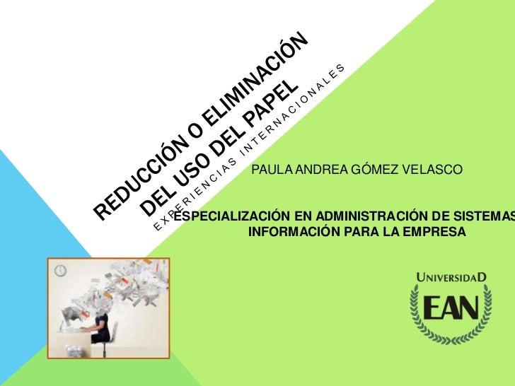 PAULA ANDREA GÓMEZ VELASCOESPECIALIZACIÓN EN ADMINISTRACIÓN DE SISTEMAS          INFORMACIÓN PARA LA EMPRESA
