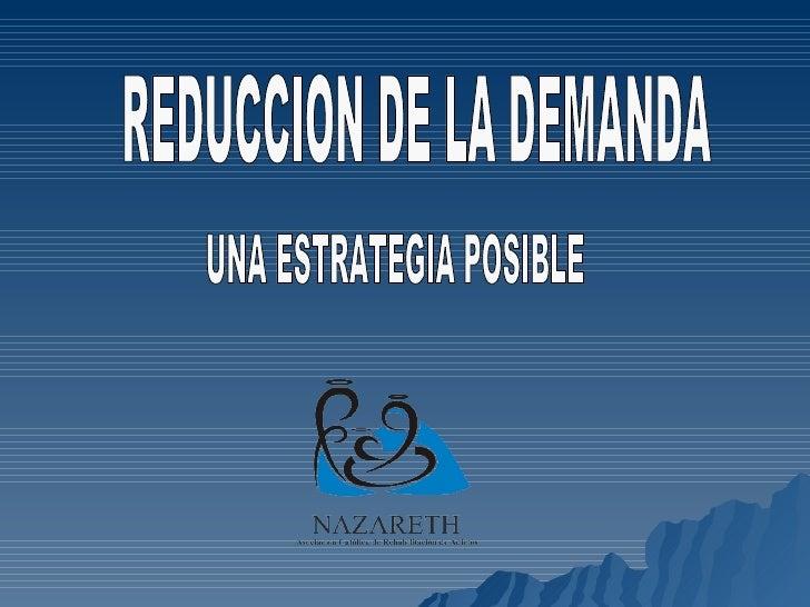 REDUCCION DE LA DEMANDA UNA ESTRATEGIA POSIBLE