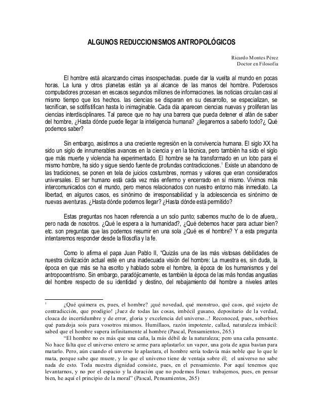 ALGUNOS REDUCCIONISMOS ANTROPOLÓGICOS Ricardo Montes Pérez Doctor en Filosofia  El hombre está alcanzando cimas insospecha...