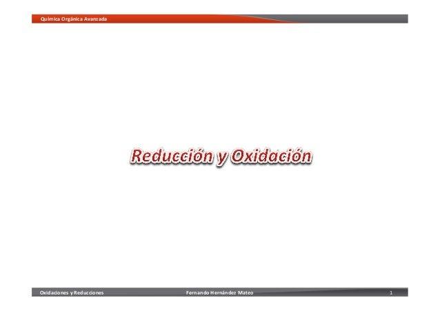 Oxidaciones y Reducciones Química Orgánica Avanzada Fernando Hernández Mateo  1