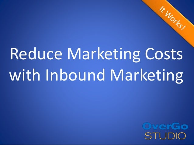 Reduce Marketing Costs with Inbound Marketing