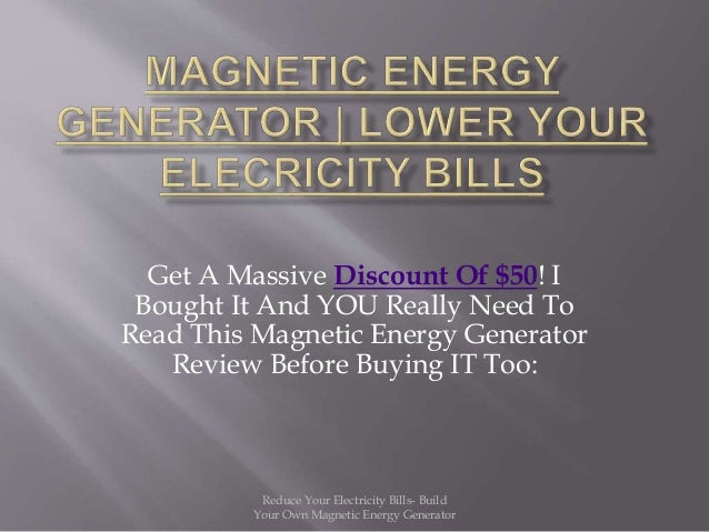 Get A Massive Discount Of $50! I Bought It And YOU Really Need To Read This Magnetic Energy Generator Review Before Buying...