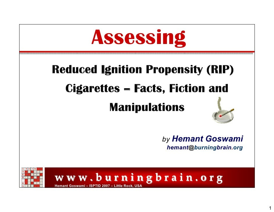 Assessing Reduced Ignition Propensity (RIP)      Cigarettes – Facts, Fiction and                              Manipulation...