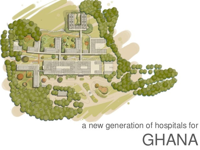 a new generation of hospitals for GHANA