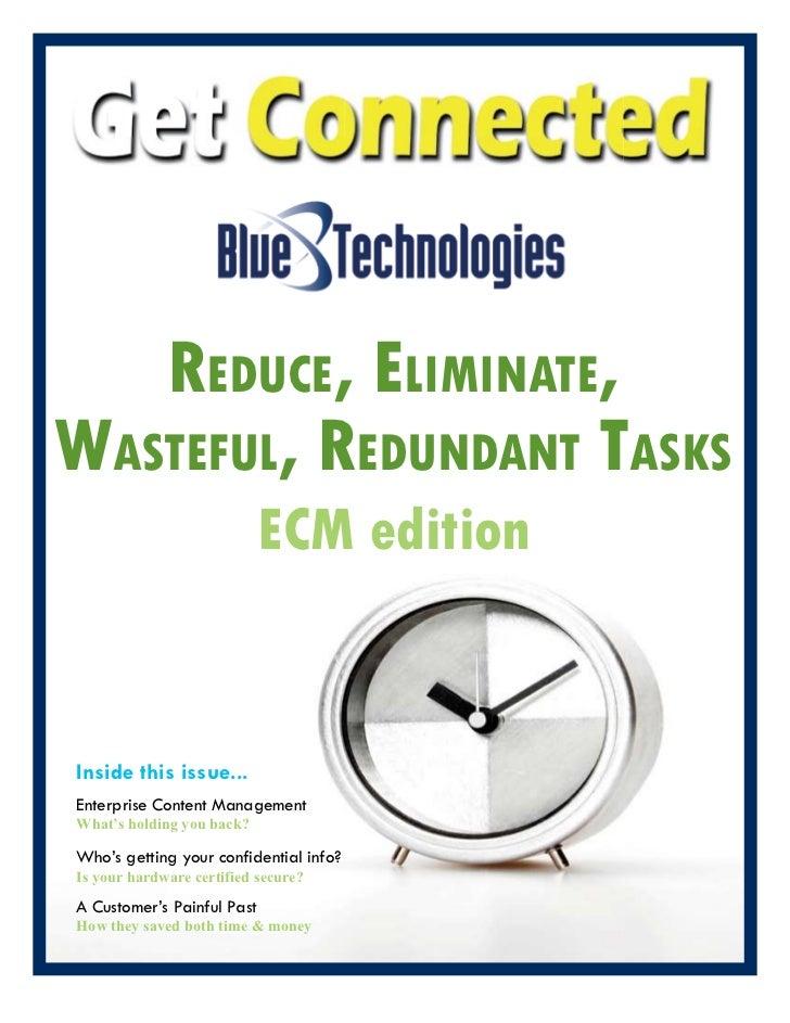 REDUCE, ELImINaTE, waSTEfUL, REDUNDaNT TaSKS                             ECM edition   Inside this issue... Enterprise Con...