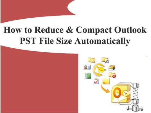 Introduction  What is  Compact  PST  How to  Compact  PST File  In  Outlook?  Manual  Way to  Compact  PST files