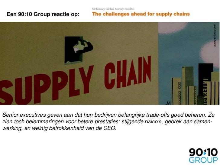 Een 90:10 Group reactie op:<br />Senior executives gevenaandathunbedrijvenbelangrijke trade-offs goedbeheren.Zezientochbel...